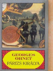 Georges Ohnet - Párizs királya [antikvár]