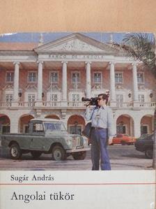 Sugár András - Angolai tükör [antikvár]