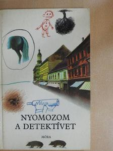 Jerome K. Jerome - Nyomozom a detektívet [antikvár]