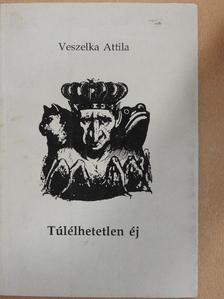 Veszelka Attila - Túlélhetetlen éj [antikvár]