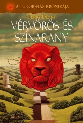 Terry Deary - VÉRVÖRÖS ÉS SZÍNARANY - A TUDOR-HÁZ KRÓNIKÁJA