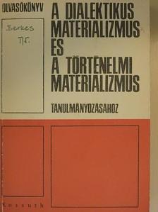 A. Szpirkin - Olvasókönyv a dialektikus materializmus és a történelmi materializmus tanulmányozásához [antikvár]