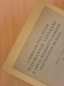 Bodnár János - A Debreceni Tisza István Tudományos Társaság II. (orvos-természettudományi) osztályának munkái I/II. [antikvár]