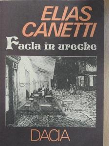 Elias Canetti - Facla in ureche [antikvár]