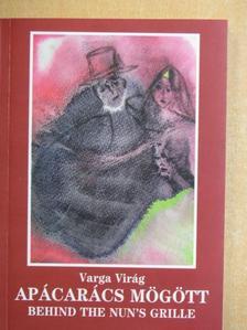 Varga Virág - Apácarács mögött [antikvár]