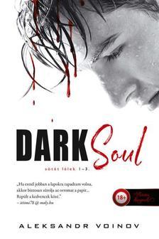 Aleksandr Voinov - Dark Soul - Sötét lélek (Sötét lélek 1-2-3.)