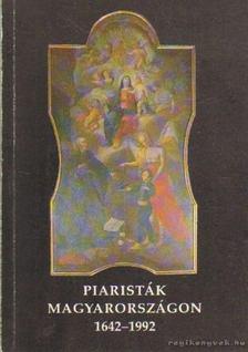 Holl Béla - Piaristák Magyarországon 1642-1992 [antikvár]