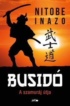 Nitobe, Inazo - Busido - A szamuráj útja