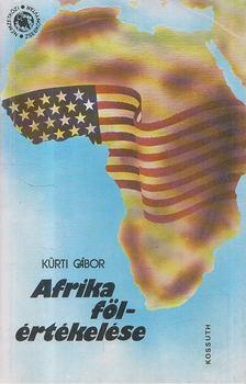 KÜRTI GÁBOR - Afrika fölértékelése [antikvár]