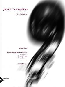 SNIDERO - JAZZ CONCEPTION. BASS LINES . 21 COMPLETE TERANSCRIPTIONS AS PLAYED BY DENNIS IERWIN INCL. CD