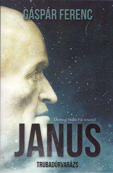 Gáspár Ferenc - Janus - Trubadúrvarázs [antikvár]