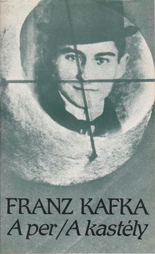 Franz Kafka - A per / A kastély [antikvár]
