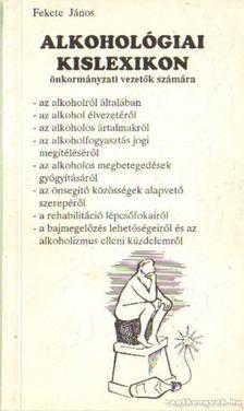 Fekete János - Alkohológiai kislexikon [antikvár]