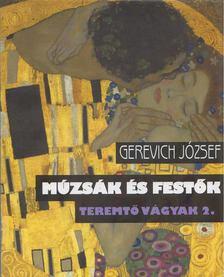 Gerevich József - Múzsák és festők [antikvár]