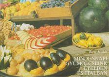 BARTA MIKLÓS - Mindennapi gyümölcseink ételben és italban [antikvár]
