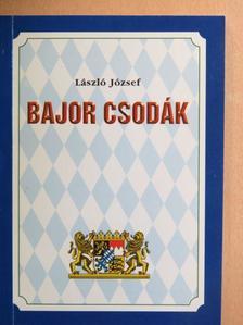 László József - Bajor Csodák [antikvár]