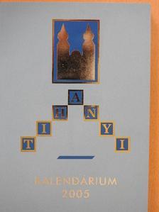 A. Dezső Károly - Tihanyi Kalendárium 2005 [antikvár]