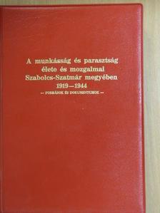 Bányász Jánosné - A munkásság és parasztság élete és mozgalmai Szabolcs-Szatmár megyében 1919-1944 [antikvár]