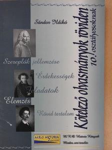 Sándor Ildikó - Kötelező olvasmányok röviden 10. osztályosoknak [antikvár]