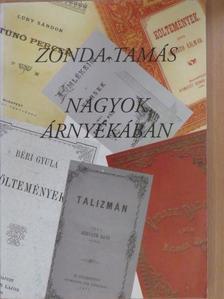 Zonda Tamás - Nagyok árnyékában (dedikált példány) [antikvár]