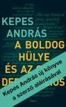 KEPES ANDRÁS - A boldog hülye és az okos depressziós - DEDIKÁLT