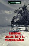 Daniel Defoe - Robinson Crusoe élete és viszontagságai [eKönyv: epub, mobi]