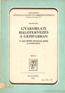 Horváth Gyula - Gyakorlati hálótervezés a gépiparban [antikvár]