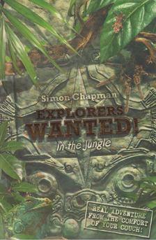 Chapman, Simon - Explorers Wanted! [antikvár]