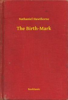 Nathaniel Hawthorne - The Birth-Mark [eKönyv: epub, mobi]