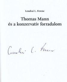Lendvai L. Ferenc - Thomas Mann és a konzervatív forradalom (aláírt) [antikvár]