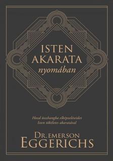 Dr. Emerson Eggerichs - Isten akarata nyomában [eKönyv: epub, mobi]