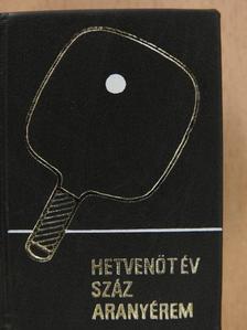 Dr. Lakatos György - Hetvenöt év - száz aranyérem (minikönyv) [antikvár]