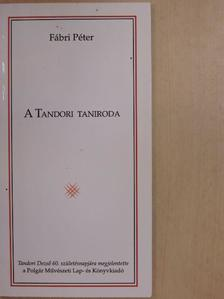 Fábri Péter - A Tandori taniroda [antikvár]