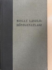 Megay László - Atlasz a nyelőcső, gyomor és patkóbél röntgenvizsgálatához [antikvár]