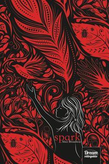 Alice Broadway - Spark (Ink-trilógia 2. rész)