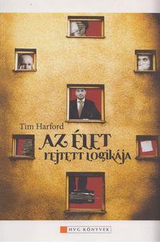 Tim Harford - Az élet rejtett logikája [antikvár]