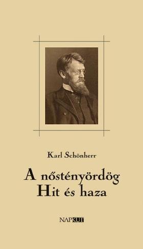 Karl Schönherr - A nőstényördög / Hit és haza