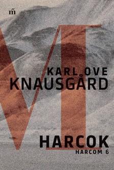 Karl Ove Knausgard - Harcok - Harcom 6. [eKönyv: epub, mobi]