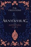 P. M. Freestone - Árnyékvirág - A sötétség illata [eKönyv: epub, mobi]