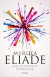Mircea Eliade - Vallástörténeti értekezések