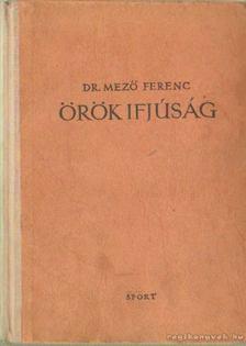 Dr. Mező Ferenc - Örök ifjúság [antikvár]
