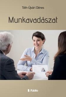 Dénes Tóth-Újvári - Munkavadászat [eKönyv: epub, mobi]