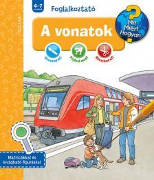 Dominique Conte - Elke Broska - Mit? Miért? Hogyan? Foglalkoztató A vonatok