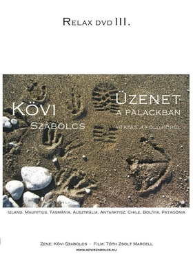 Kövi Szabolcs - ÜZENET A PALACKBAN - RELAX DVD III. -