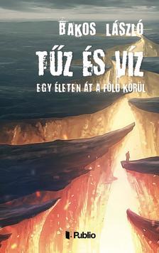 Bakos László - Tűz és víz - ÜKH 2019