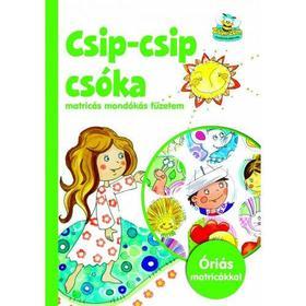 Szalay Könyvkiadó - Csip-csip csóka - mondókás matricás füzetem
