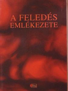 Balázs Attila - A feledés emlékezete [antikvár]
