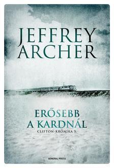 Jeffrey Archer - Erősebb a kardnál - Clifton-krónika 5.