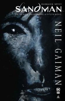 Neil Gaiman - Sandman - Az álmok fejedelme gyűjtemény 3.