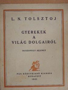 L. N. Tolsztoj - Gyerekek a világ dolgairól [antikvár]